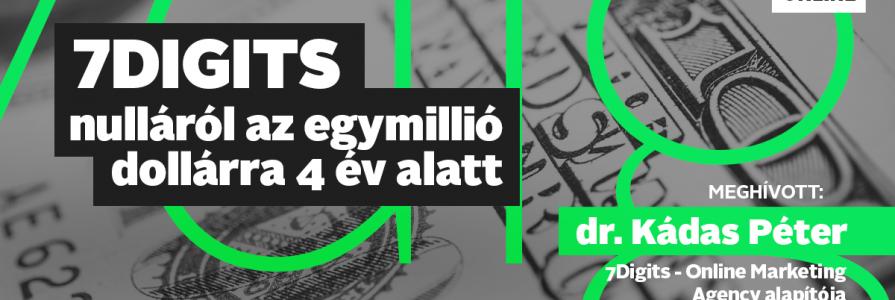 7Digits – Nulláról az egymillió dollárra 4 év alatt